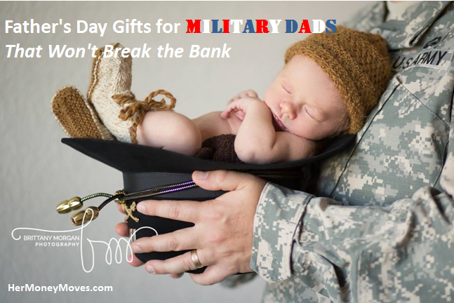 Father's Day Gifts for Military Dads – That Won't Break the Bank