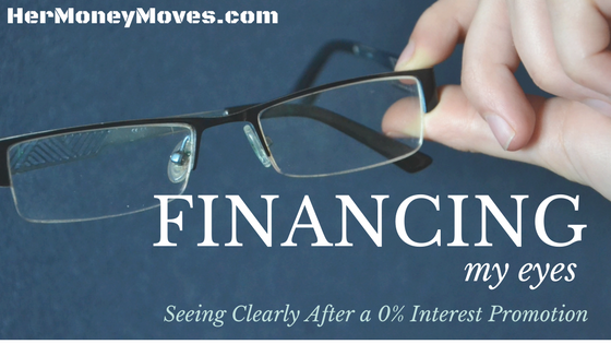 Financing My Eyes – Seeing Clearly After a 0% Interest Promotion