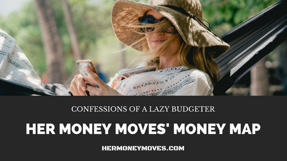 Her Money Moves' Money Map – Confessions of a Lazy Budgeter