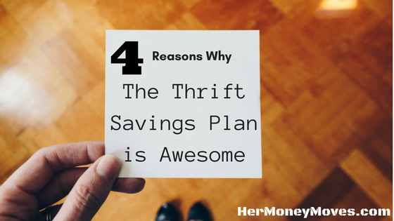 Four Awesome Things About the Thrift Savings Plan (TSP)