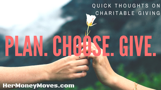 Plan. Choose. Give. Quick Thoughts on Charitable Giving