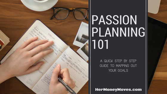 Passion Planning 101: A Step by Step Guide