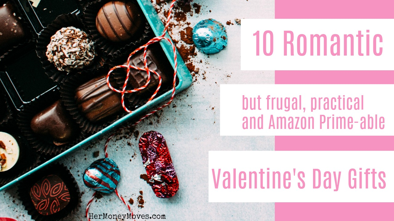 Ten Romantic but Frugal, Practical, & Amazon Prime-able Valentine's Day Gifts