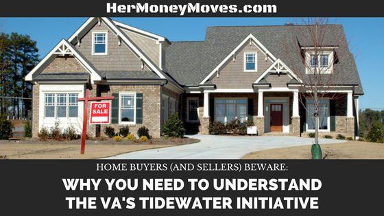 Buying or Selling a Home? Why You Need to Understand the VA's Tidewater Initiative