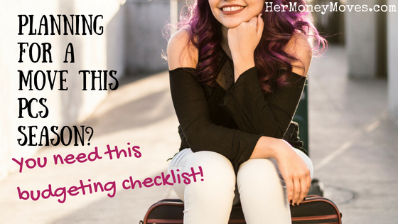Planning for a move this PCS Season? You need this budgeting checklist!