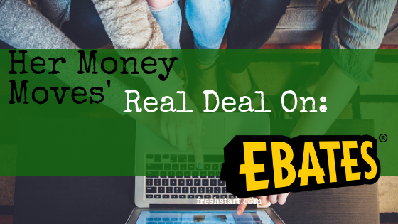 Her Money Moves' Real Deal On: Ebates