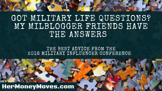 Got Military Life Questions? My Military Blogger Friends Have Answers!