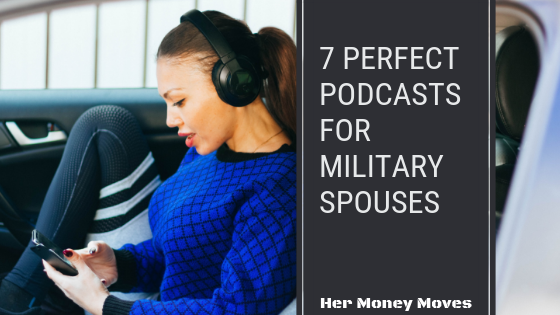 Seven Perfect Podcasts for Military Spouses