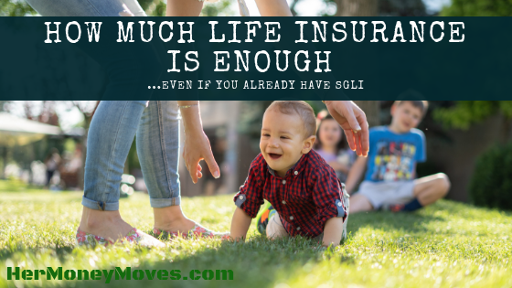 Insurance, How Much is Enough? …even if you already have SGLI