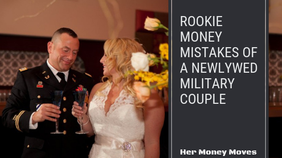 Rookie Money Mistakes of a Newlywed Military Couple