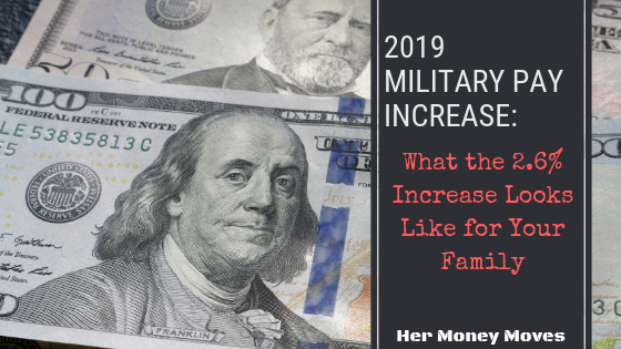 2019 Military Pay Increase: What the 2.6% Increase Looks Like for Your Family