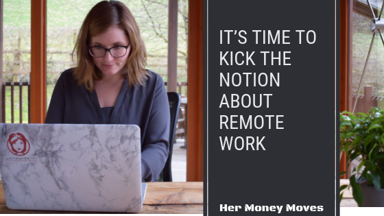 It's Time to Kick This Notion About Remote Work