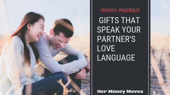 Budget-Friendly Gifts That Speak Your Partner's Love Language